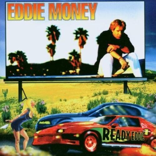 Eddie Money - Ready Eddie (1999)