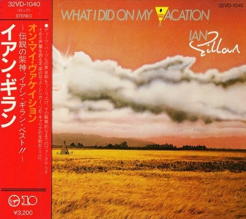 Ian Gillan - What I Did On My Vacation (Japan Edition) (1986)