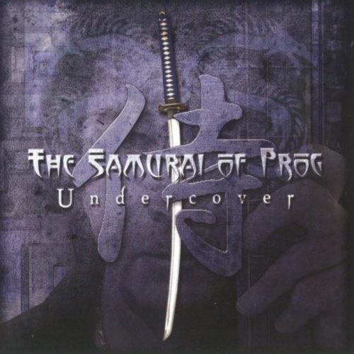The Samurai Of Prog - Undеrсоvеr (2011)