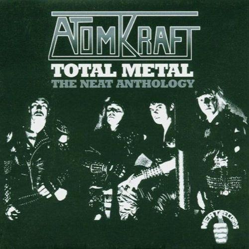 Atomkraft - Total Metal - The Neat Anthology (2004)