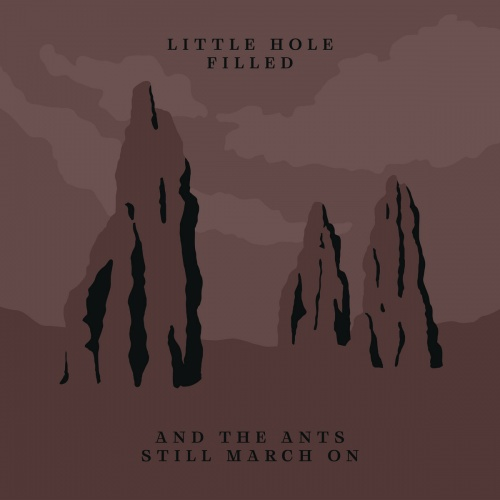 Little Hole Filled - And The Ants Still March On (2020)