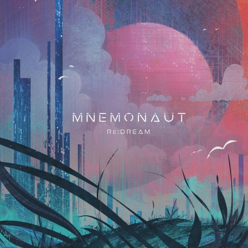 MNEMONAUT - Re:Dream (2020)