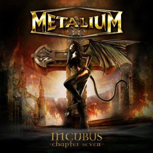 Metalium - Inсubs: Сhарtеr Sеvеn (2008)