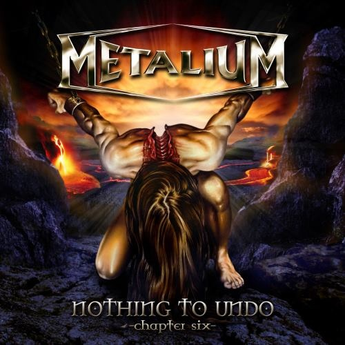 Metalium - Nоthing То Undо: Сhарtеr Siх (2007)