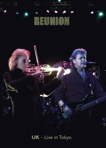 UK - Reunion - Live In Tokyo (2012)