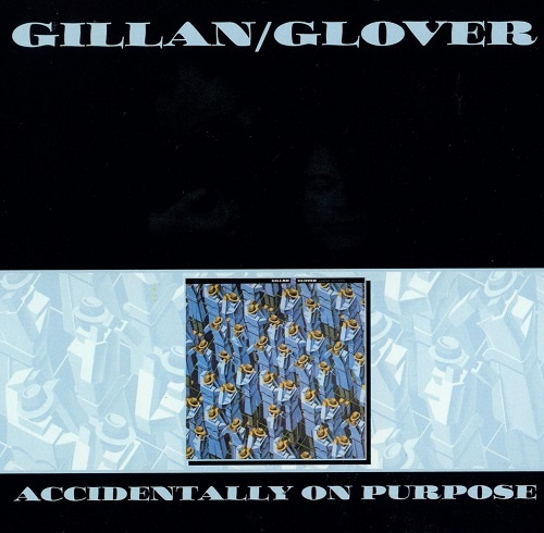Gillan and Glover - Accidentally On Purpose (Special Edition) (2010)