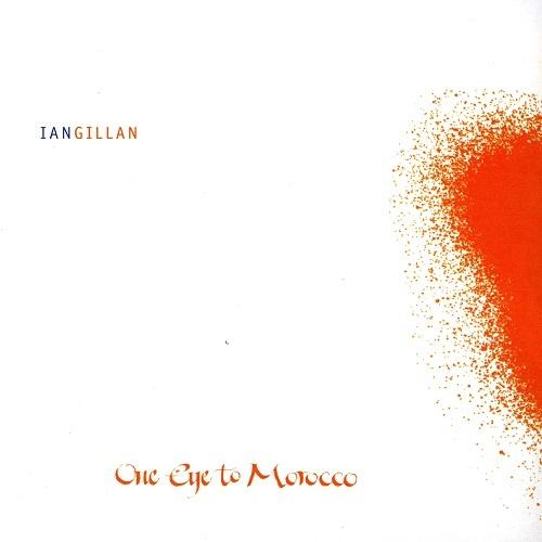 Ian Gillan - One Eye To Morocco (2009)