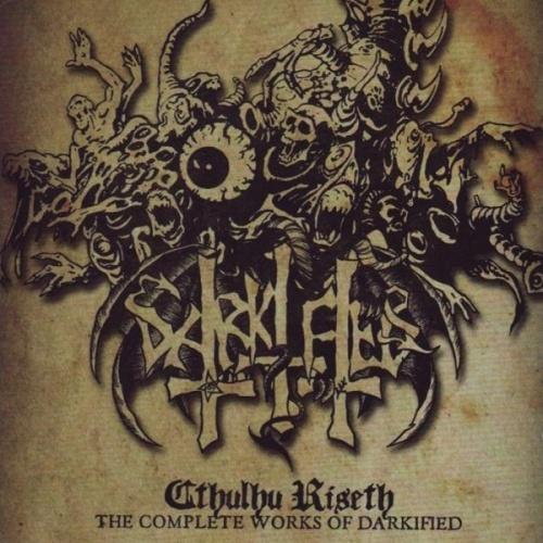 Darkified - Cthulhu Riseth: The Complete Works of Darkified (2012)