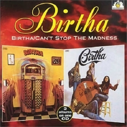 Birtha - Birtha - Can't Stop The Madness (1972-1973)