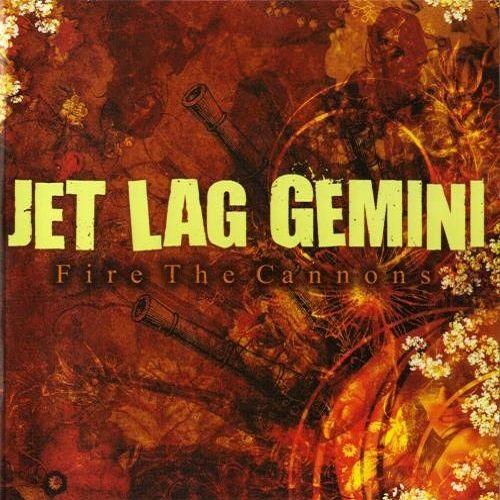 Jet Lag Gemini - Fire The Cannons (2007)