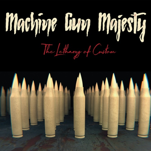 Machine Gun Majesty - The Lethargy of Custom (2020)