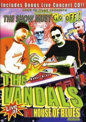 The Vandals - The Show Must Go Off! - Live At The House Of Blues (2004)