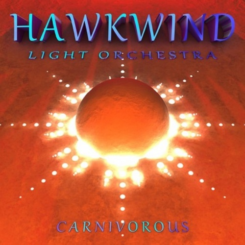 Hawkwind Light Orchestra - Carnivorous (2020)