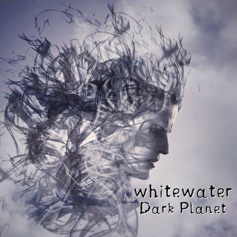 Whitewater - Dark Planet (2020)
