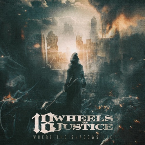 18 Wheels Of Justice - Where The Shadows Lie (2020)