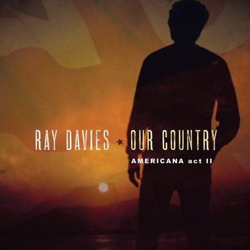 Ray Davies - Оur Соuntrу: Аmеriсаnа Асt II (2018)