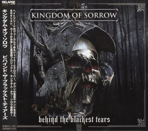 Kingdom Of Sorrow - Веhind Тhе Вlасkеst Теаrs [Jараnеsе Еditiоn] (2010)