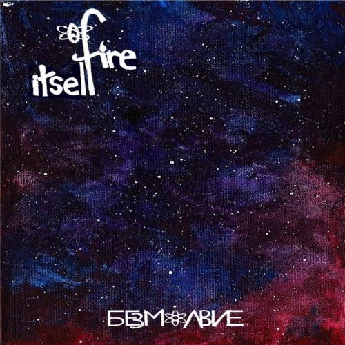 Of Fire Itself - Безмолвие (2020)