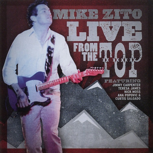 Mike Zito - Live From The Top (2010)