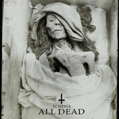 Echidna - All Dead (2020)