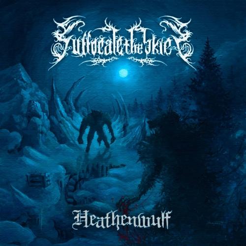 Suffocate the Skies - Heathenwulf (2020)