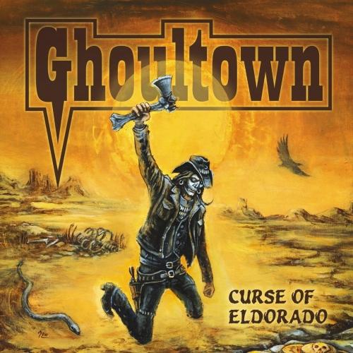 Ghoultown - Curse of Eldorado (2020)