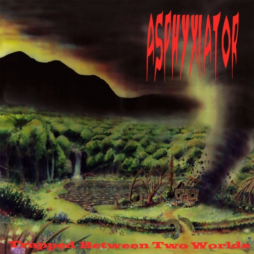 Asphyxiator - Trapped Between Two Worlds (Reissue) (2020)