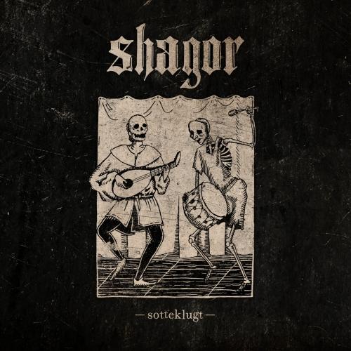 Shagor - Sotteklugt (2020)