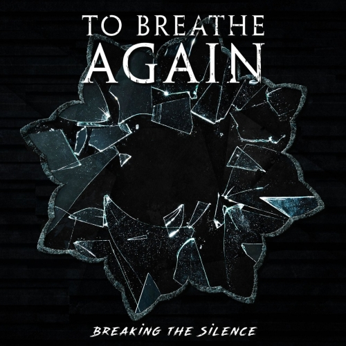 To Breathe Again - Breaking the Silence (2020)