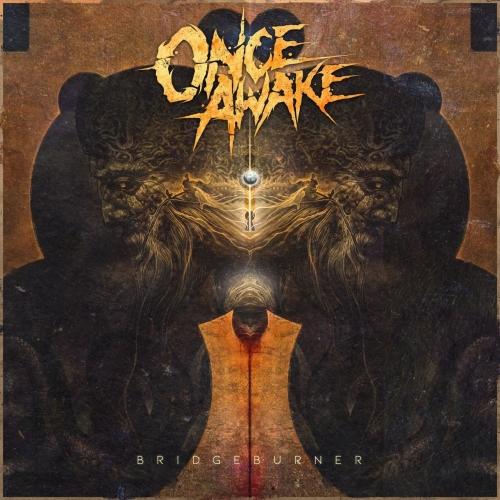 Once Awake - Bridgeburner (2020)