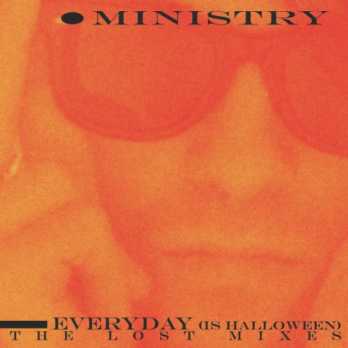 Ministry - Everyday (Is Halloween) - The Lost Mixes (2020)