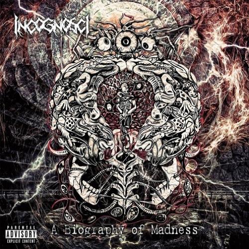 Incognosci - A Biography of Madness (2020)