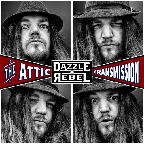 Dazzle Rebel - The Attic Transmission (2020)