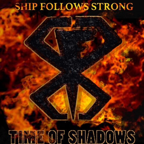 Ship Follows Strong - Time of Shadows (2020)