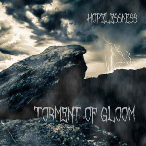 Torment Of Gloom - Hopelessness (2020)