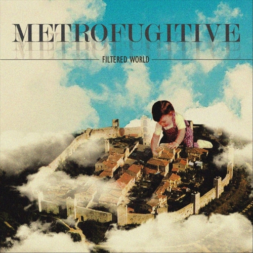 Metrofugitive - Filtered World (2020)