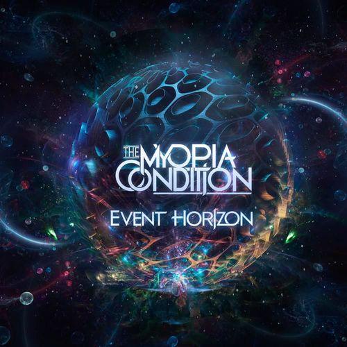 The Myopia Condition - Event Horizon (2020)