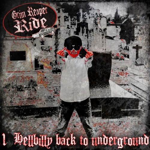 Grim Reaper Ride - Hellbilly Back to Underground (2020)