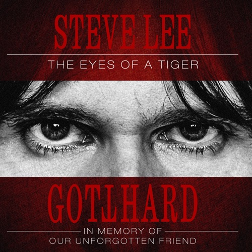 Gotthard - Steve Lee - The Eyes of a Tiger: In Memory of Our Unforgotten Friend! (2020)