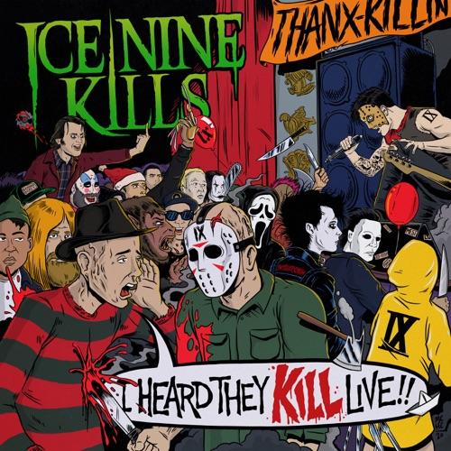 ICE NINE KILLS - I Heard They Kill Live (2020)