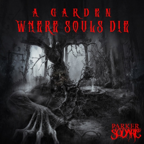 Parker Square - A Garden Where Souls Die (EP) (2020)