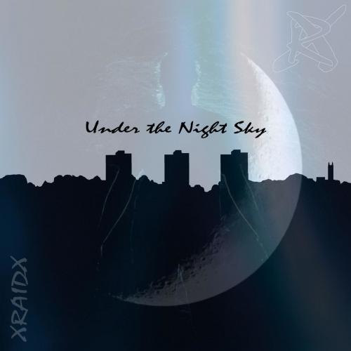 Xraidx - Under the Night Sky (2020)