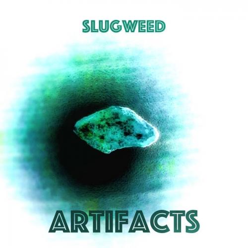 SlugWeed - Artifacts (2020)