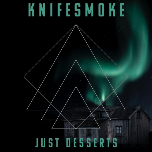 Knifesmoke - Just Desserts (2020)