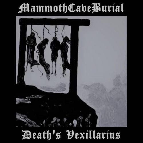 Mammoth Cave Burial - Death's Vexillarius (2020)