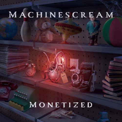 Machinescream - Monetized (2020)