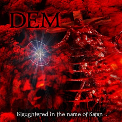 Dem - Slaughtered in the Name of Satan (2020)