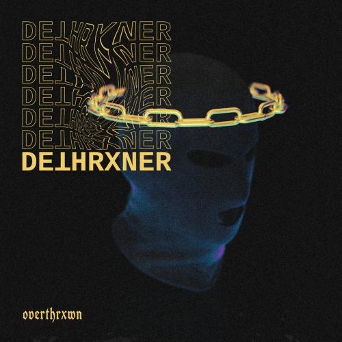 Dethrxner - OVERTHRXWN (2020)