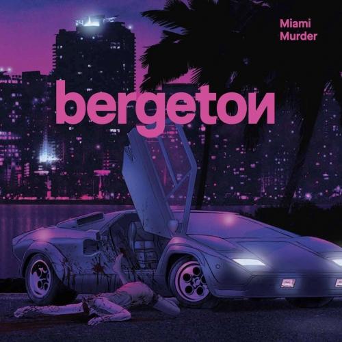 Bergeton - Miami Murder (2020)