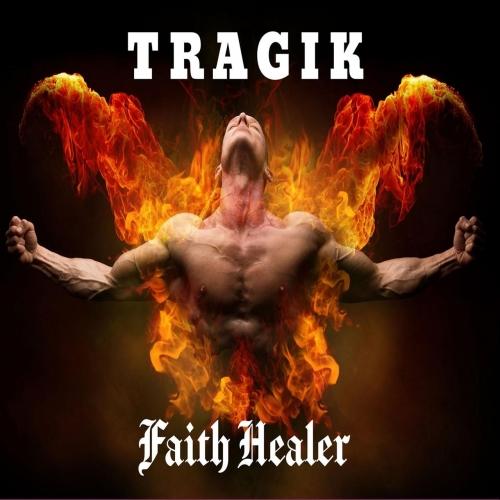 Tragik - Faith Healer (2020)